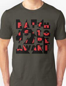 faith is to be awake Unisex T-Shirt
