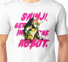 SHINJI GET IN THE ROBOT ... again Unisex T-Shirt
