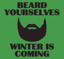 Beard yourselves, winter is coming. Kids Tee