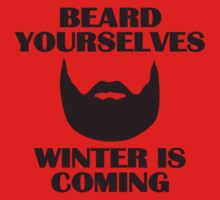 Beard yourselves, winter is coming. One Piece - Short Sleeve