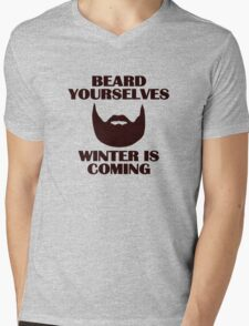 Beard yourselves, winter is coming. Mens V-Neck T-Shirt
