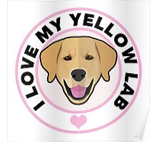 Love My Yellow Lab Poster