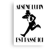 Arsène Lupin est passé ici Canvas Print