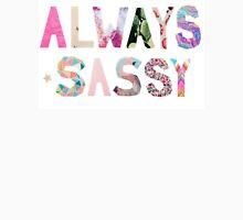 Always Sassy Unisex T-Shirt
