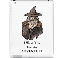 I want you for an adventure iPad Case/Skin