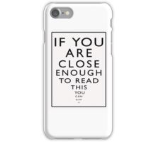 If You Are Close Enough To Read This You Can Blow Me iPhone Case/Skin