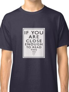 If You Are Close Enough To Read This You Can Blow Me Classic T-Shirt