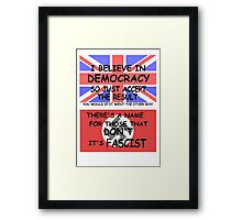 Britain accept it and Parliament get on with it! Framed Print