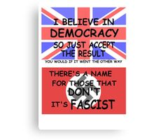 Britain accept it and Parliament get on with it! Canvas Print