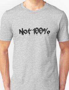 Not 100% Unisex T-Shirt
