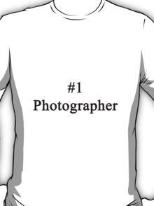 #1 Photographer  T-Shirt