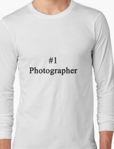 #1 Photographer  Long Sleeve T-Shirt