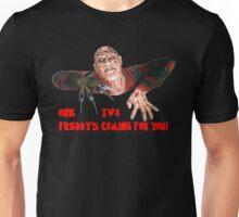 ONE, TWO, FREDDY'S COMING FOR YOU! Unisex T-Shirt