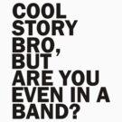 Cool Story Bro by 1DxShirtsXLove