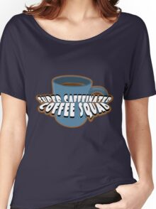 Super Caffeinated Coffee Squad Women's Relaxed Fit T-Shirt