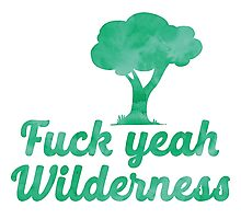 Fuck yeah wilderness with tree Photographic Print