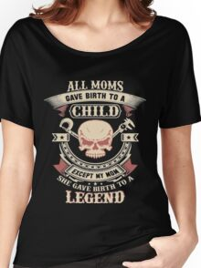 ALL MOMS GAVE BIRTH TO A CHILD Women's Relaxed Fit T-Shirt