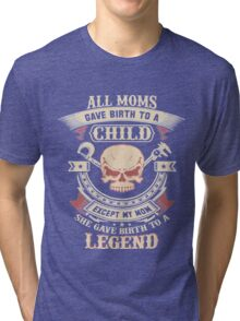 ALL MOMS GAVE BIRTH TO A CHILD Tri-blend T-Shirt