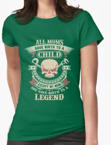 ALL MOMS GAVE BIRTH TO A CHILD Womens Fitted T-Shirt