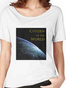 Citizen of the World Women's Relaxed Fit T-Shirt