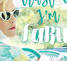 Trust me I'm FABULOUS! with vintage gal Sticker