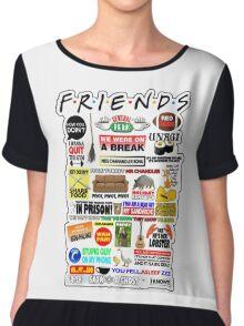 Friends TV Sayings Chiffon Top