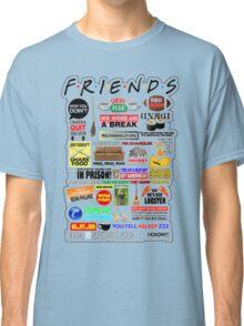 Friends TV Sayings Classic T-Shirt