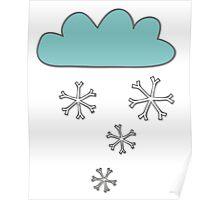 cloud snowing Poster