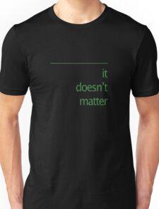 "it doesn't matter #3 - ""ofical"" green Unisex T-Shirt"