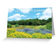 Let Us Love Summer Greeting Card