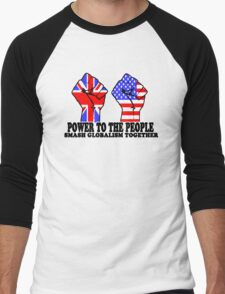 POWER TO THE PEOPLE - SMASH GLOBALISM TOGETHER Men's Baseball ¾ T-Shirt