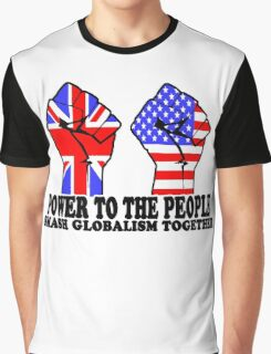 POWER TO THE PEOPLE - SMASH GLOBALISM TOGETHER Graphic T-Shirt