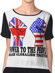 POWER TO THE PEOPLE - SMASH GLOBALISM TOGETHER Chiffon Top