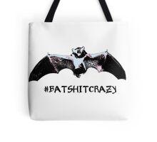 Batshitcrazy Tote Bag