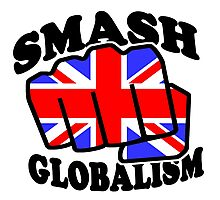 SMASH GLOBALISM - UK  Photographic Print
