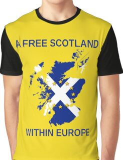 I Support A Free Scotland Within Europe Graphic T-Shirt