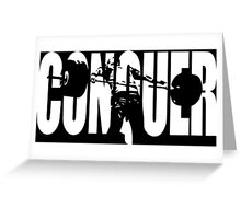 CONQUER (Weightlifting Iconic) Greeting Card