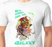 we're gonna save this galaxy Unisex T-Shirt