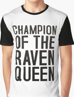 CHAMPION OF THE RAVEN QUEEN - (Black)  Graphic T-Shirt