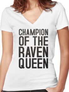 CHAMPION OF THE RAVEN QUEEN - (Black)  Women's Fitted V-Neck T-Shirt