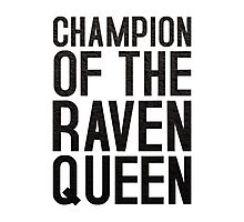 CHAMPION OF THE RAVEN QUEEN - (Black)  Photographic Print