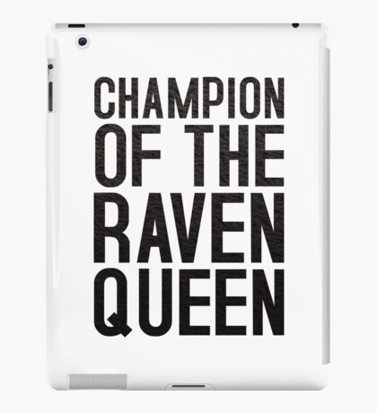 CHAMPION OF THE RAVEN QUEEN - (Black)  iPad Case/Skin