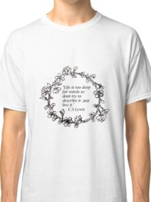Life and other beautiful things Classic T-Shirt