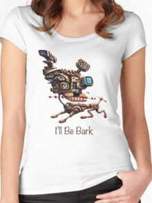 I'll Be Bark Women's Fitted Scoop T-Shirt