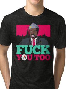Fuck You Too Tri-blend T-Shirt