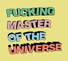 FUCKING MASTER OF THE UNIVERSE by Indayahlove