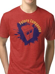 Doctor Who: Future Companion with TARDIS  Tri-blend T-Shirt