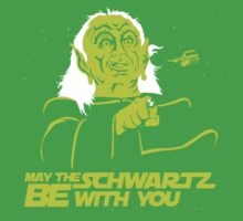 May The Schwartz Be With You by Mos Graphix