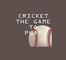 Cricket The Game To Play - Tshirts & Hoodies  Unisex T-Shirt