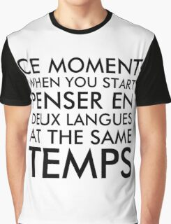 Thinking in French and English Graphic T-Shirt